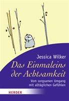 Jessica Wilker, Wayne Sutherland - Das Einmaleins der Achtsamkeit