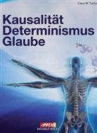 Claus Turtur, Claus W Turtur, Claus W. Turtur - Kausalität, Determinismus, Glaube
