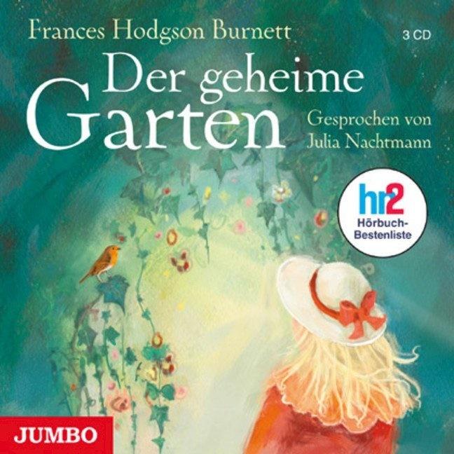 Frances Hodgson Burnett, Julia Nachtmann - Der geheime Garten, 3 Audio-CDs (Hörbuch)