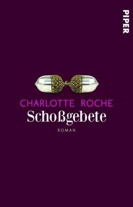 Charlotte Roche - Schoßgebete - Roman