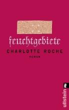Roche, Charlotte Roche - Feuchtgebiete