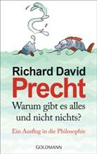 Richard D Precht, Richard D. Precht, Richard David Precht - Warum gibt es alles und nicht nichts?