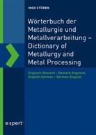 Ingo Stüben - Wörterbuch der Metallurgie und Metallverarbeitung - Dictionary of Metallurgy and Metal Processing; .. Dictionary of Metallurgy and Metal Processing