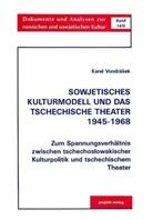 Karel Vondrasek - Sowjetisches Kulturmodell und das tschechische Theater 1945-1968 - 2: Dokumente