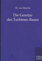 H von Reiche, H. von Reiche - Die Gesetze des Turbinen-Baues