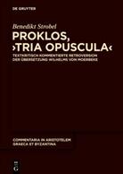 "Benedikt Strobel - Proklos, ""Tria Opuscula"""