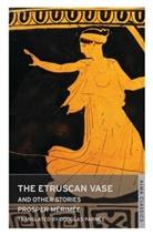Prosper Merimee, Prosper Mérimée, Prosper M'Rim'e - The Etruscan Vase and Other Stories