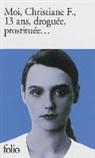 Anonyme, Anonymes, Chistiane F., Kai Hermann - Moi, Christiane F., 13 ans, droguée, prostituée...