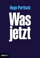 Hugo Portisch - Was jetzt