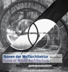 Werner Blaser - Ikonen der Weltarchitektur. Icons of World Architecture