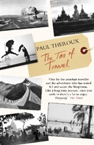 Paul Theroux - The Tao of Travel