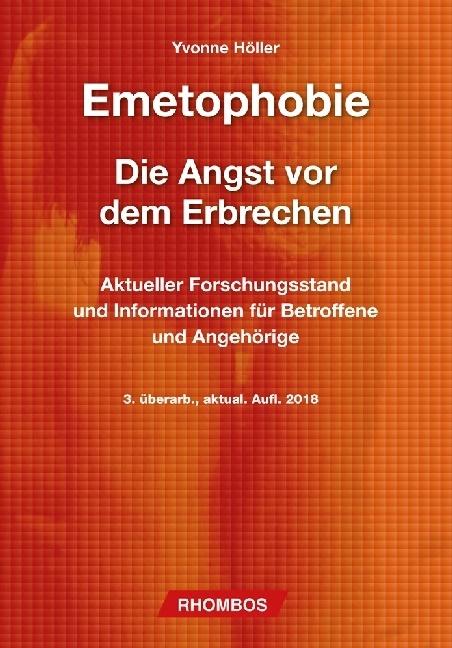 Michaela Complojer, Yvonne Höller - Emetophobie, Die Angst vor dem Erbrechen - Psychologie, aktueller Forschungsstand und Hilfe zur Selbsthilfe