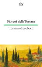 Ina-Mari Martens, Emma Viale-Stein, Ina-Mari Martens, Ina-Maria Martens, Viale-Stein, Emma Viale-Stein - Fioretti della Toscana. Toskana-Lesebuch