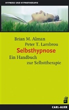 Alma, Brian Alman, Brian M Alman, Brian M. Alman, Lambrou, Peter T Lambrou... - Selbsthypnose