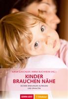 Anna Buchheim, Katja Gaschler, BUCHHEI, BUCHHEIM, Anna Buchheim, Gaschle... - Kinder brauchen Nähe