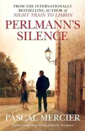 Pascal Mercier - Perlmann's Silence - Nominiert: IMPAC DUBLIN LITERARY AWARD 2013