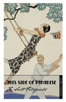 F Scott Fitzgerald, F. Scott Fitzgerald, F.Scott Fitzgerald - This Side of Paradise