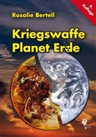 Rosalie Bertell - Kriegswaffe Planet Erde