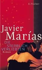 Javier Marias, Javier Marías - Die sterblich Verliebten