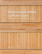 Gab Christen, Gabr Christen, Gabriela Christen, Christian Hönger, Christian Höngger, Zbinden... - Kartesianische Höhlen / Cartesian Caves