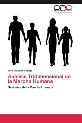 Silvia Elizabeth Rodrigo - Análisis Tridimensional de la Marcha Humana - Dinámica de la Marcha Humana