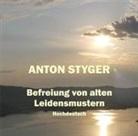 Anton Styger, Anton Styger - Befreiung von alten Leidensmustern, Hochdeutsch (Hörbuch)