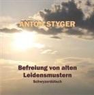 Anton Styger - Befreiung von alten Leidensmustern (Hörbuch)