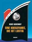 René Goscinny - Eine Kreuzfahrt, die ist lustig