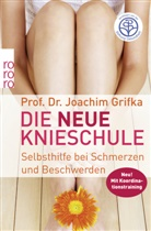 Joachim Grifka, Joachim (Prof. Dr.) Grifka, Prof. Dr. Joachim Grifka, Matthias Wagner - Die neue Knieschule