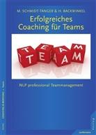 Backwinkel, Holger Backwinkel, Schmidt-Tange, Martin Schmidt-Tanger, Martina Schmidt-Tanger - Erfolgreiches Coaching für Teams