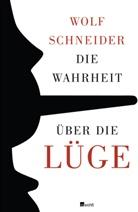 Wolf Schneider - Die Wahrheit über die Lüge