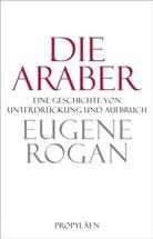 ROGAN, Eugene Rogan, Eugene L. Rogan - Die Araber