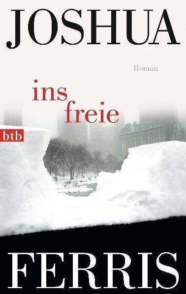 Joshua Ferris - Ins Freie - Roman
