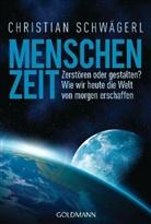 Christian Schwägerl - Menschenzeit