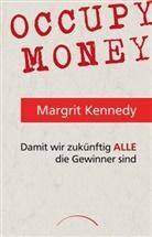 Ehrenschwendner, Stephanie Ehrenschwendner, Kenned, Margri Kennedy, Margrit Kennedy, Prof. Dr. Margrit Kennedy - Occupy Money