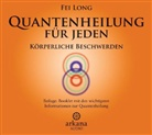 Fei Long, Pat Behrens - Quantenheilung für jeden - Körperliche Beschwerden, 1 Audio-CD (Hörbuch)