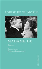 Louise de Vilmorin, Patricia Klobusiczky - Madame de