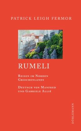 Patrick L Fermor, Patrick Leigh Fermor, Manfred Allié, Gabriele Kempf-Allié - Rumeli - Reisen im Norden Griechenlands