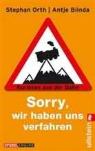 Blinda, Antje Blinda, Ort, Orth, Stephan Orth - »Sorry, wir haben uns verfahren«