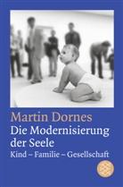 Martin Dornes, Martin (Dr.) Dornes - Die Modernisierung der Seele