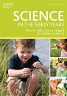 Kirstine Beeley, Phill Featherstone - Science in the Early Years Foundation Stage