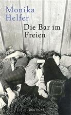 Monika Helfer - Die Bar im Freien