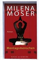 Milena Moser - Montagsmenschen