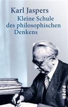 Karl Jaspers - Kleine Schule des philosophischen Denkens