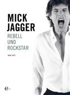 Marc Spitz - Mick Jagger