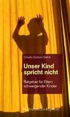 Ornella Garbani Ballnik, Ornella Garbani Ballnik, Martin Koppenwallner, Martin Koppenwallner - Unser Kind spricht nicht
