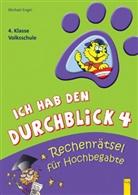 Michael Engel - Ich hab den Durchblick Rechenrätsel für Hochbegabte, 4. Klasse