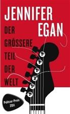 Jennifer Egan - Der größere Teil der Welt