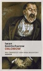 Iwan Gontscharow, Iwan A. Gontscharow, Iwan Aleksandrowitsch Gontscharow, Ver Bischitzky, Vera Bischitzky - Oblomow