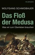 Wolfgang Schmidbauer - Das Floß der Medusa